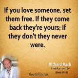 richard-bach-novelist-quote-if-you-love-someone-set-them-free-if-they